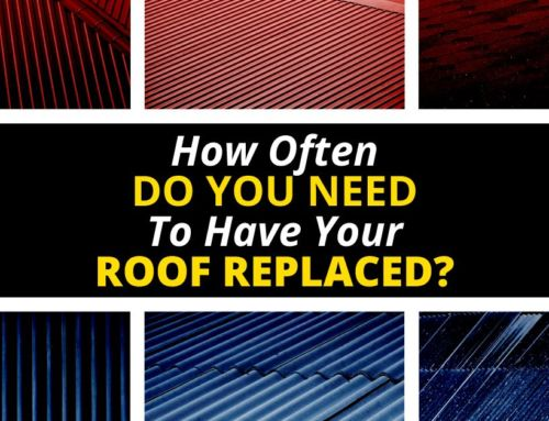 How Often Do You Need To Have Your Roof Replaced?